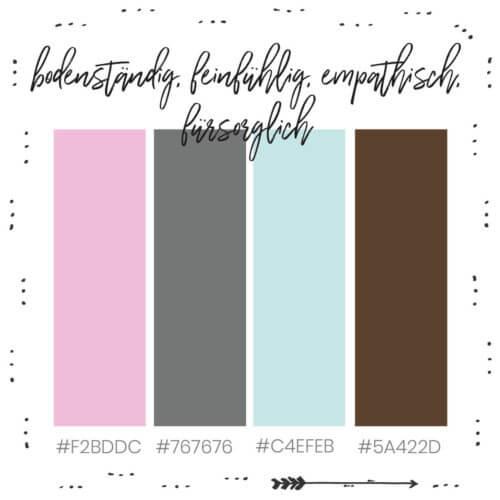 Bodenständige, feinfühlige, empathische und fürsorgliche Farbkombi für dein Branding
